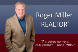 "Roger Miller, REALTOR® | ""A trusted name in real estate™... since 1986."" 